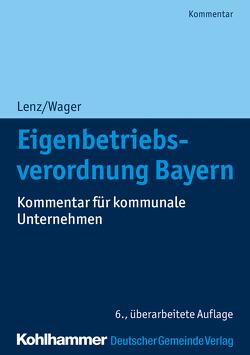 Eigenbetriebsverordnung Bayern von Lenz,  Ulrich, Wager,  Monika