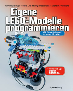 Eigene LEGO®-Modelle programmieren von Friedrichs,  Michael, Krasemann,  Henry, Krasemann,  Hilke, Ruge,  Christoph