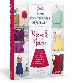 Eigene Schnittmuster herstellen für Röcke und Kleider von Prier Tisdall,  Lilia, Prier,  Alice