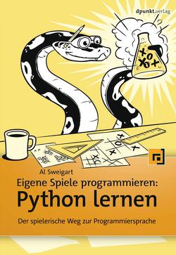 Eigene Spiele programmieren – Python lernen von Gronau,  Volkmar, Sweigart,  Al