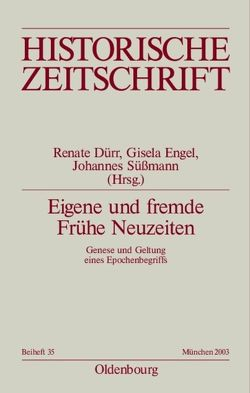 Eigene und fremde Frühe Neuzeiten von Dürr,  Renate, Engel,  Gisela, Süßmann,  Johannes