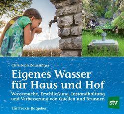 Eigenes Wasser für Haus und Hof von Zaussinger,  Christoph