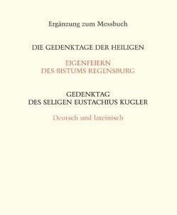 Eigenfeiern des Bistums Regensburg. Die Gedenktage der Heiligen