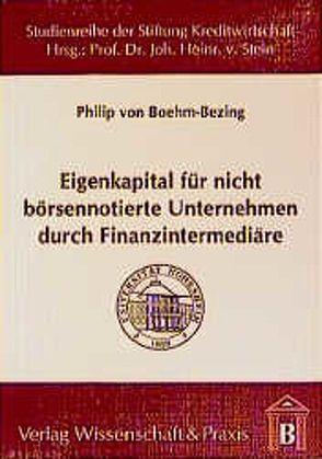 Eigenkapital für nicht börsennotierte Unternehmen durch Finanzintermediäre von Boehm-Bezing,  Philip von