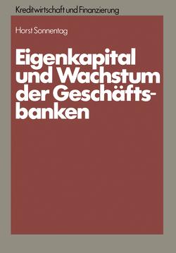Eigenkapital und Wachstum der Kreditinstitute von Sonnentag,  Horst