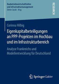 Eigenkapitalbeteiligungen an PPP-Projekten im Hochbau und im Infrastrukturbereich von Hilbig,  Corinna