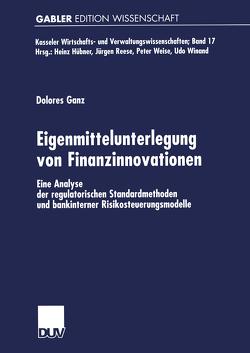 Eigenmittelunterlegung von Finanzinnovationen von Ganz,  Dolores