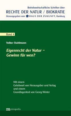Eigenrecht der Natur – Gewinn für wen? von Stahlmann,  Volker