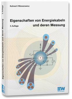 Eigenschaften von Energiekabeln und deren Messung von Kuhnert,  Ekkehard, Wiznerowicz,  Fred