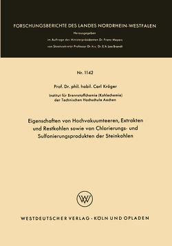 Eigenschaften von Hochvakuumteeren, Extrakten und Restkohlen sowie von Chlorierungs- und Sulfonierungsprodukten der Steinkohlen von Kröger,  Carl