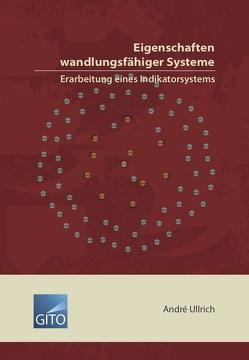 Eigenschaften wandlungsfähiger Systeme – Erarbeitung eines Indikatorsystems von Ullrich,  André