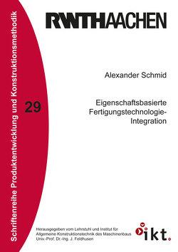 Eigenschaftsbasierte Fertigungstechnologie-Integration von Schmid,  Alexander