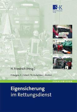 Eigensicherung im Rettungsdienst von Bargon,  P, Eckert,  F J, Friedrich,  Hermann, Kutschker,  Th, Richter,  J