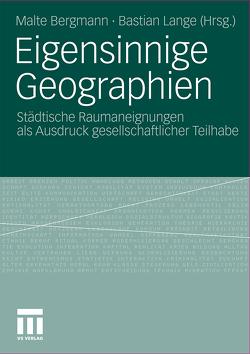 Eigensinnige Geographien von Bergmann,  Malte, Lange,  Bastian