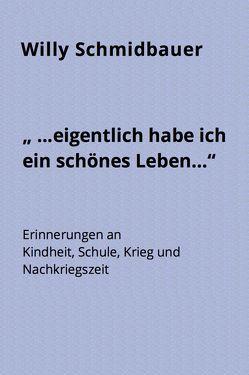 """""""… eigentlich habe ich ein schönes Leben …"""" von Schmidbauer,  Willy"""