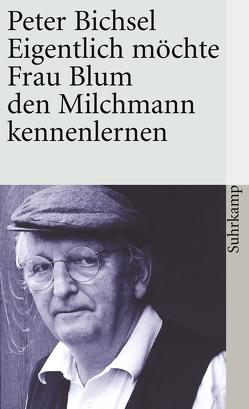 Eigentlich möchte Frau Blum den Milchmann kennenlernen von Bichsel,  Peter