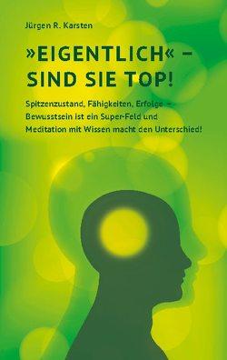 """""""Eigentlich"""" sind Sie top! von Karsten,  Jürgen R."""