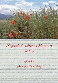 Eigentlich sollte Sommer sein von Kronenberg,  Annegret