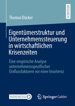 Eigentümerstruktur und Unternehmenssteuerung in wirtschaftlichen Krisenzeiten von Dücker,  Thomas