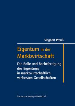 Eigentum in der Marktwirtschaft von Preuss,  Siegbert