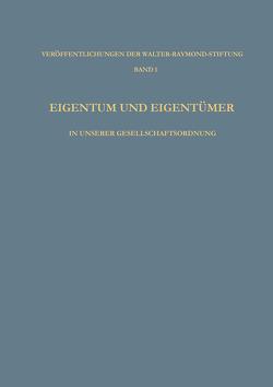 Eigentum und Eigentümer in Unserer Gesellschaftsordnung von Vaubel,  Ludwig