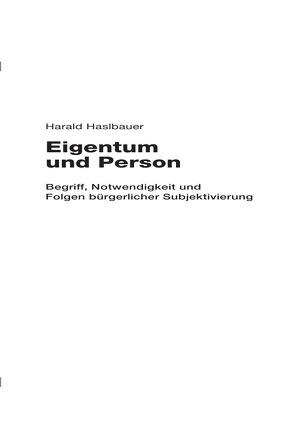 Eigentum und Person von Haslbauer,  Harald