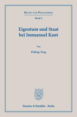 Eigentum und Staat bei Immanuel Kant. von Tang,  Peifeng