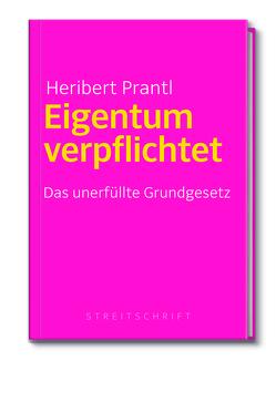 Eigentum verpflichtet von Prantl,  Heribert
