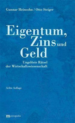 Eigentum, Zins und Geld von Heinsohn,  Gunnar, Steiger,  Otto