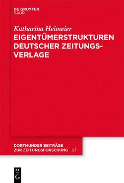 Eigentümerstrukturen deutscher Zeitungsverlage von Heimeier,  Katharina
