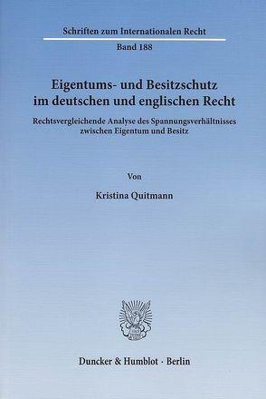 Eigentums- und Besitzschutz im deutschen und englischen Recht. von Quitmann,  Kristina