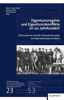 Eigentumsregime und Eigentumskonflike im 20. Jahrhundert von Gosewinkel,  Dieter, Holec,  Roman, Reznik,  Milos
