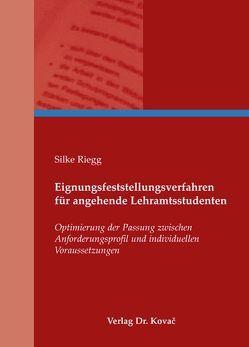 Eignungsfeststellungsverfahren für angehende Lehramtsstudenten von Riegg,  Silke
