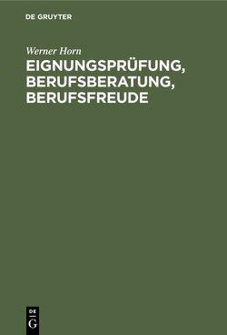 Eignungsprüfung, Berufsberatung, Berufsfreude von Horn,  Werner