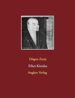 Eihei Kôroku von Dogen,  Eihei Zenji, Dogen,  Meister, Keller,  Guido