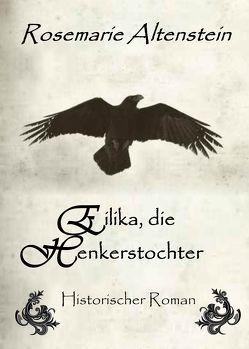 Eilika, die Henkerstochter – Historischer Roman von Altenstein,  Rosemarie