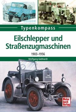Eilschlepper und Straßenzugmaschinen von Gebhardt,  Wolfgang H.