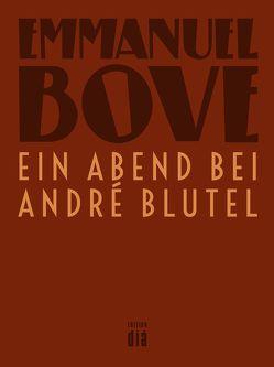 Ein Abend bei André Blutel von Bove,  Emmanuel, Laux,  Thomas