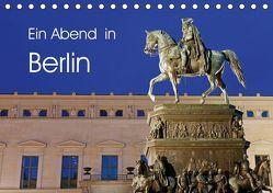 Ein Abend in Berlin (Tischkalender 2019 DIN A5 quer) von Moers,  Jürgen