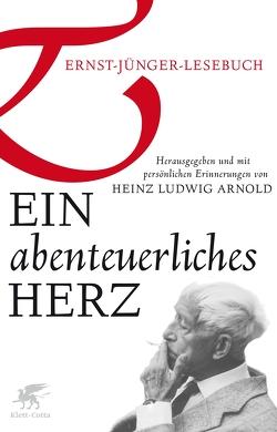 Ein abenteuerliches Herz von Arnold,  Heinz L, Jünger,  Ernst