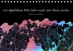 Ein abgefallenes Blatt kehrt nicht zum Baum zurück … (Tischkalender 2019 DIN A5 quer) von Reichenauer,  Maria