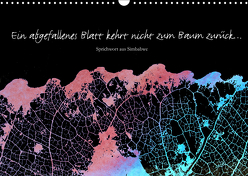 Ein abgefallenes Blatt kehrt nicht zum Baum zurück … (Wandkalender 2019 DIN A3 quer) von Reichenauer,  Maria