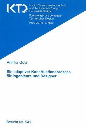 Ein adaptiver Konstruktionsprozess für Ingenieure und Designer von Götz,  Annika