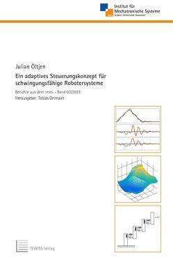 Ein adaptives Steuerungskonzept für schwingungsfähige Robotersysteme von Öltjen,  Julian, Ortmaier,  Tobias