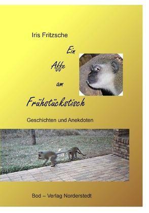 Ein Affe am Frühstückstisch von Fritzsche,  Iris