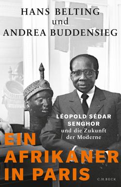 Ein Afrikaner in Paris von Belting,  Hans, Buddensieg,  Andrea