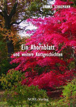 Ein Ahornblatt von Schaumann,  Ursula