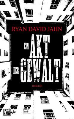Ein Akt der Gewalt von Jahn,  Ryan David, Müller,  Ulf, Schwaner,  Teja