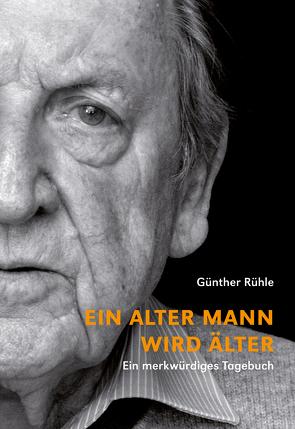 Ein alter Mann wird älter von Ahrens,  Gerhard, Mattner,  Jakob, Rühle,  Günther