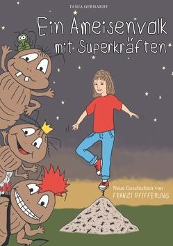 Ein Ameisenvolk mit Superkräften von Gerhardt,  Tanja